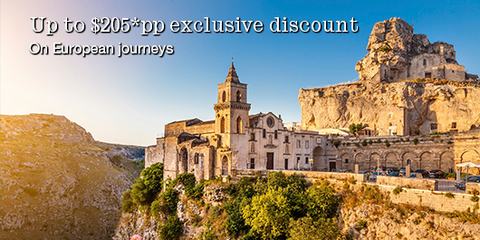 Up to $205*pp exclusive discount on European journeys
