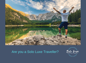 Are you a Solo Luxe Traveller?