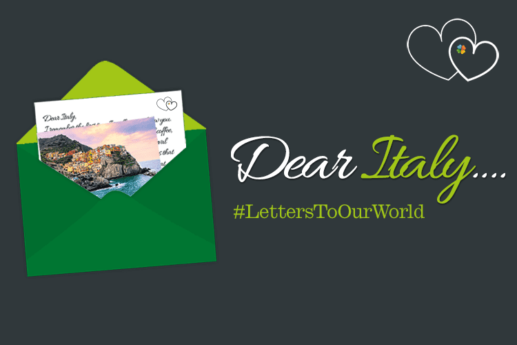 Dear Italy... #LettersToOurWorld